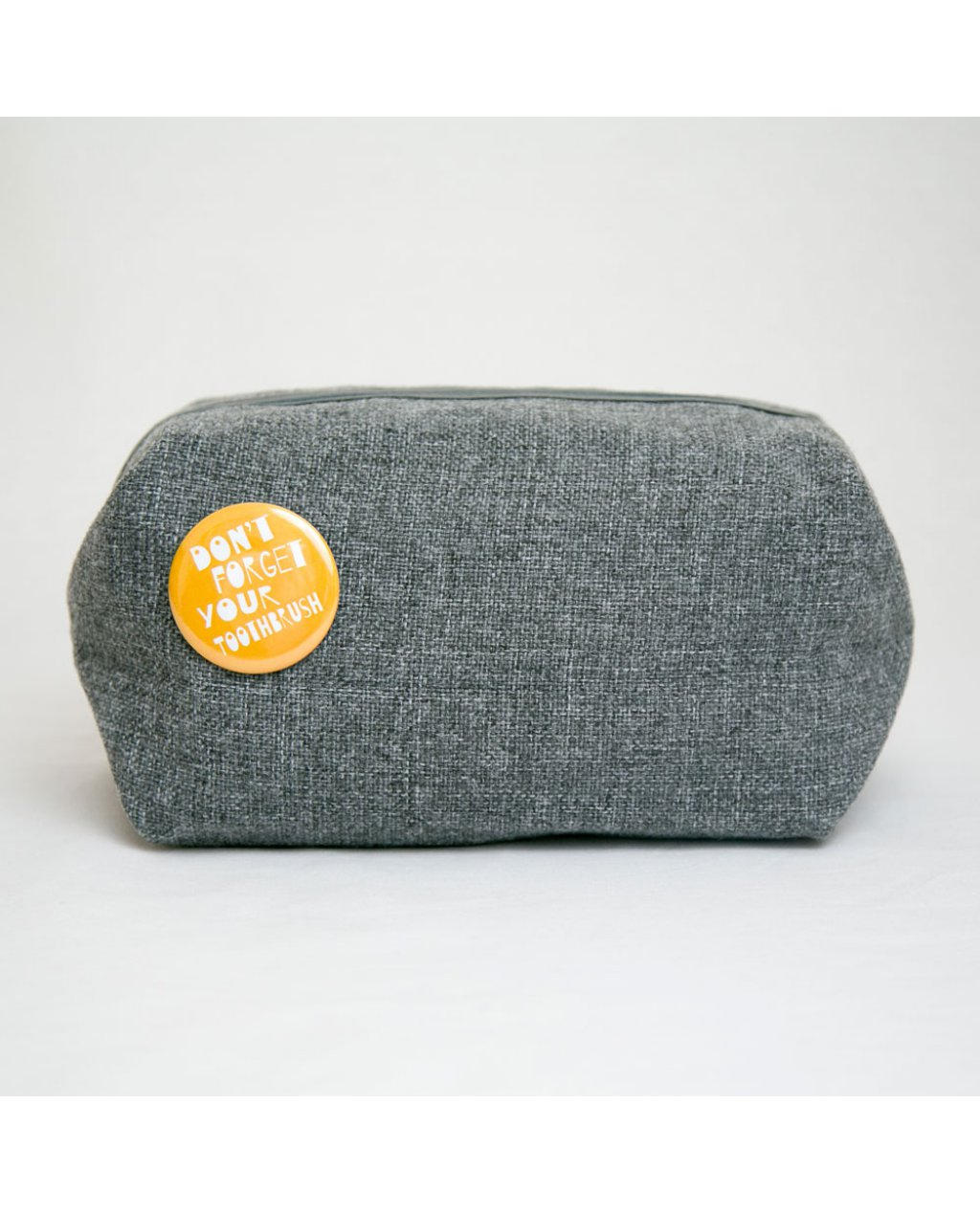 Grey Washbag 'Don't forget your toothbrush'